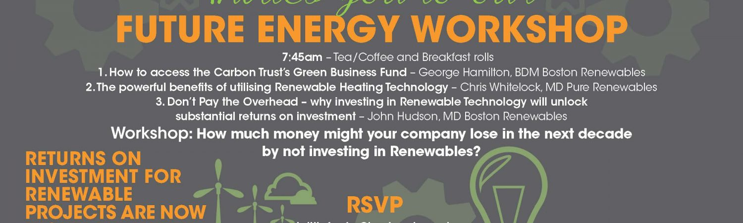 Future Energy Workshop Boston Renewables Offices Norwood House, Norwood Beverley HU17 9ET When: 29th June 2017 Time:…